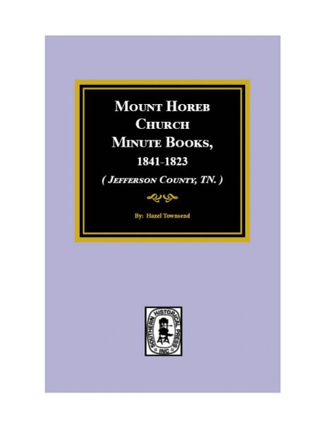 (Jefferson County, TN.) Mount Horeb Church Minute Books, 1841-1923.