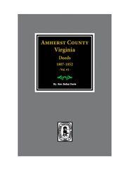 Amherst County, Virginia Deeds, 1807-1852. (Vol. #2)