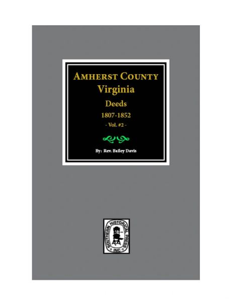 Amherst County, Virginia Deeds, 1807-1852. (Vol. #2)
