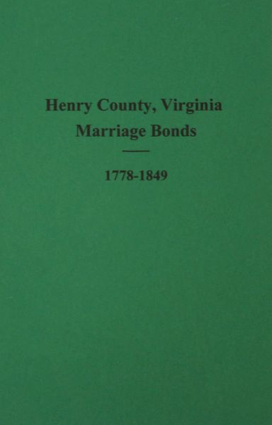Henry County, Virgina Marriage Bonds and Minister Returns, 1778-1849.