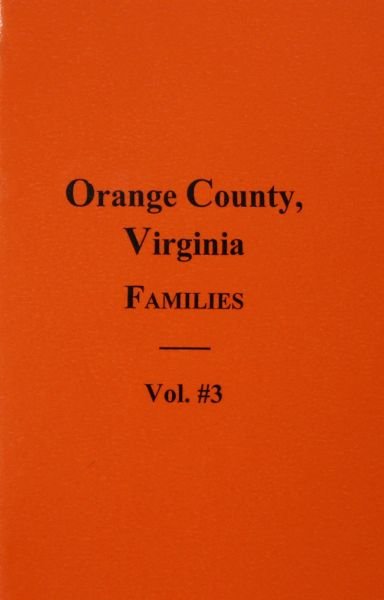 Orange County, Virginia Families, Vol. #3.