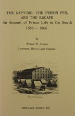 The Capture, the Prison, the Escape: an account of prision life in the South 1863-1866.