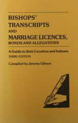 Bishops' Transcripts and Marriage Licences, bonds & allegations