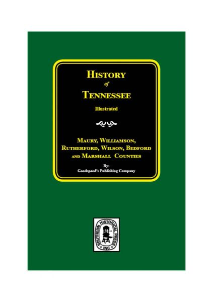 History of Maury, Williamson, Rutherford, Wilson, Bedford, and Marshall Counties, Tennessee.