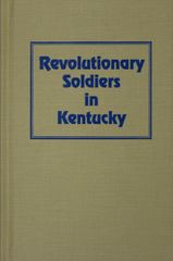 Revolutionary Soldiers in Kentucky, Also a Roster of the Virginia Navy.