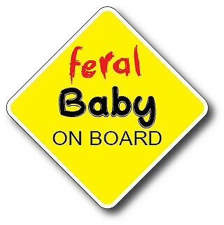 Feral Baby On Board Decal Funny Car Truck Sticker Vinyl Humor Crude Bumper Auto
