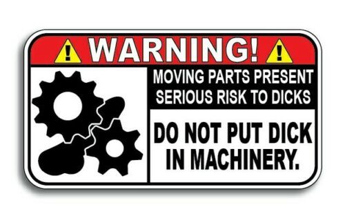 Warning! Dick In Machinery Decal Funny Car Truck Offensive Joke Adult Crude Auto