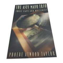 The Asey Mayo Trio Three Cape Cod Mysteries by Phoebe Atwood Taylor