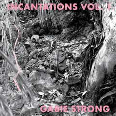 STRONG, GABIE: INCANTATIONS VOL. 1 Cassette