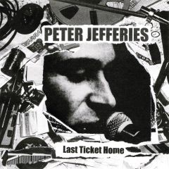 JEFFERIES, PETER: Last Ticket Home PREORDER+Bonus LP Option