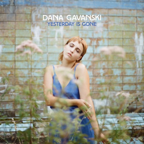 Dana Gavanski: Yesterday Is Gone LP
