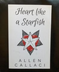 Callaci, Allen: Heart Like A Starfish Book (Memoir from Refrigerator lead singer)