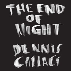 Dennis Callaci - The End Of Night CD