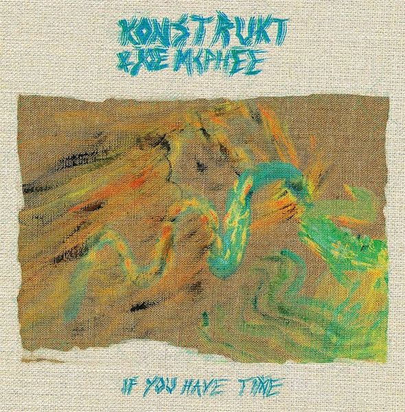 JOE MCPHEE & KONSTRUKT – IF YOU HAVE TIME LP