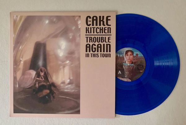 The Cakekitchen - Trouble Again In This Town LP (Limited Edition Blue Vinyl) PRE-ORDER