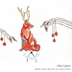 Adam Lipman - From Your Mouth To God's Ears CD