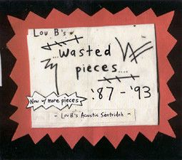 Sentridoh - Lou B's Wasted Pieces '87-'93 CD