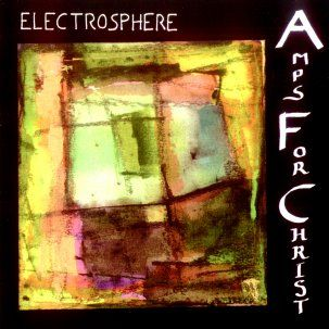 Amps For Christ - Electrosphere 2xCD