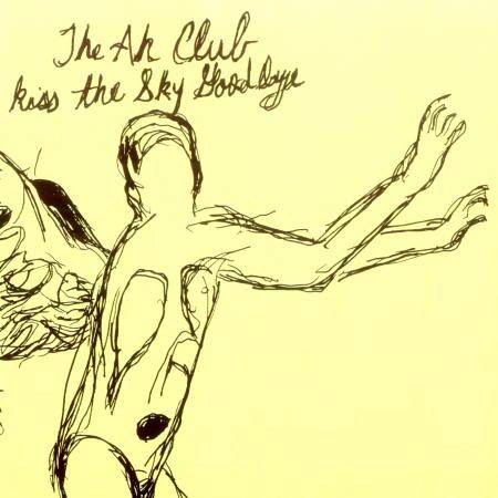 The Ah Club - Kiss The Sky Goodbye CD
