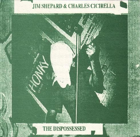 Charles Cicirella & Jim Shepard - The Dispossessed
