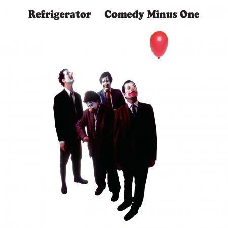 Refrigerator - Comedy Minus One CD