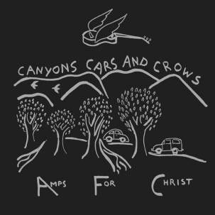Amps For Christ - Canyons, Cars & Crows LP