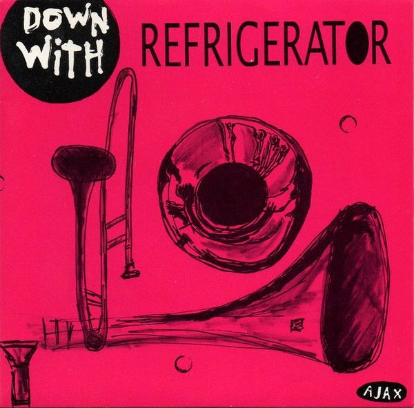 Refrigerator - Down With 7""