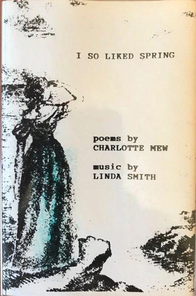 Linda Smith w/ Charlotte Mew - I So Liked Spring Cassette