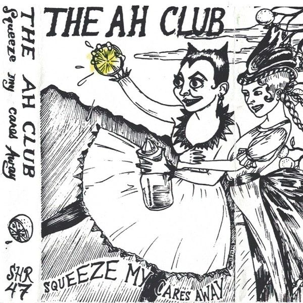The Ah Club - Squeeze My Cares Away