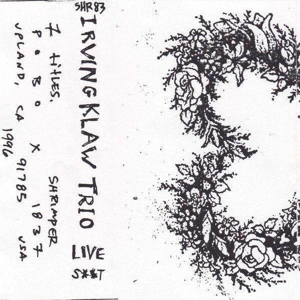 Irving Klaw Trio - Live Sh*t Cassette
