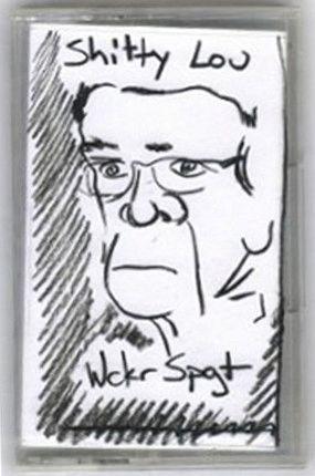 Wckr Spgt - Shitty Lou Cassette