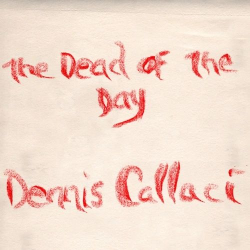 Dennis Callaci - The Dead Of The Day Cassette