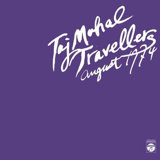 Taj Mahal Travellers: August 1974 (2xLP)