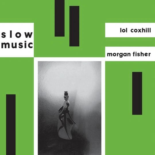 Lol Coxhill & Morgan Fisher: Slow Music (1981 Improv/Ambient Reissue)
