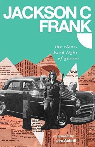 FRANK, JACKSON C.: The Clear, Hard Light of Genius (Book) by Jim Abbott