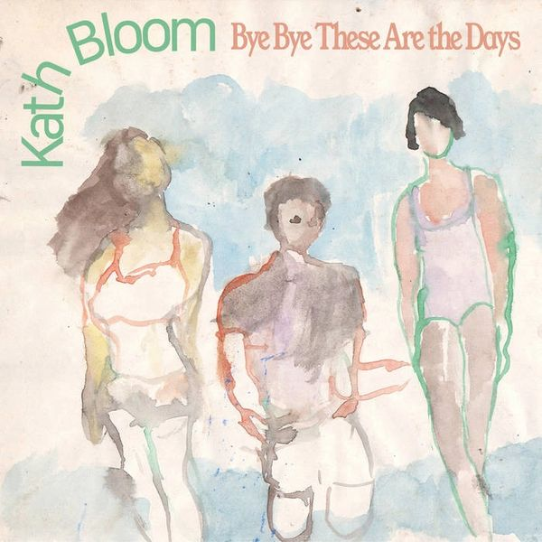 Bloom, Kath: Bye Bye These Are The Days LP