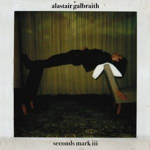 Galbraith, Alastair: Seconds Mark III LP