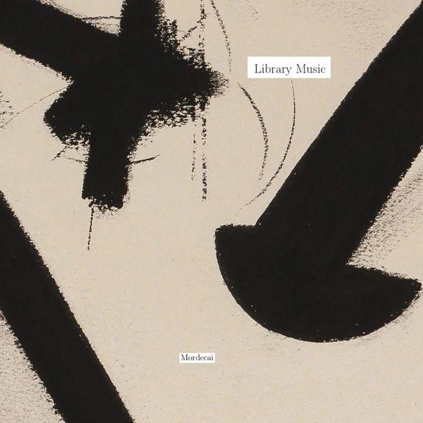 MORDECAI - Library Music LP