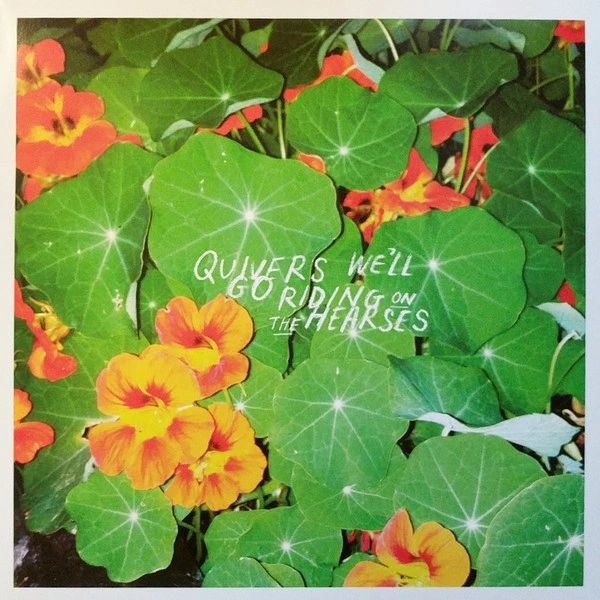 QUIVERS - We'll Go Riding On The Hearses LP