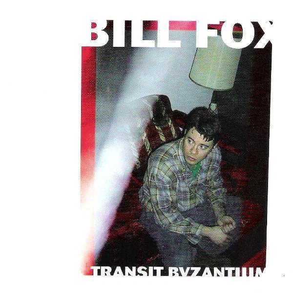 Fox, Bill: Transit Byzantium 2xLP