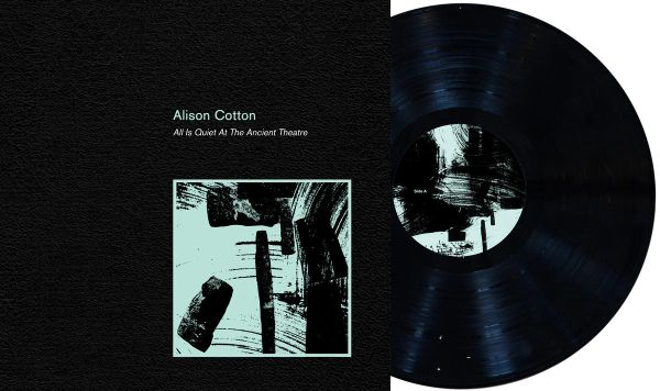 Cotton, Alison: All Is Quiet at the Ancient Theater LP