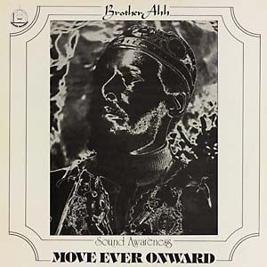 Brother Ah: Move Ever Onward LP