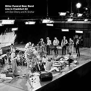 Bitter Funeral Beer Band w/Don Cherry: Live in Frankfurt '82 LP