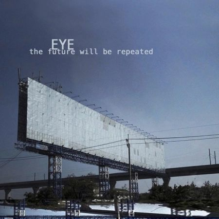 EYE: The Future Will Be Repeated Cassette