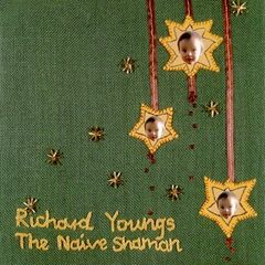 YOUNGS, RICHARD: The Naive Shaman LP