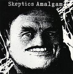 SKEPTICS: Amalgam LP