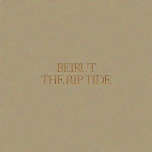 BEIRUT: The Rip Tide CD