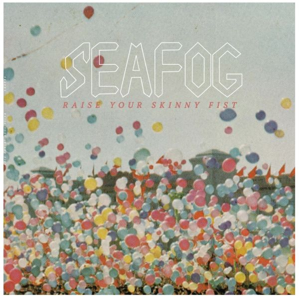 SEAFOG: Raise Your Skinny Fist LP
