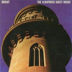 BRIGHT: The Albatross Guest House CD