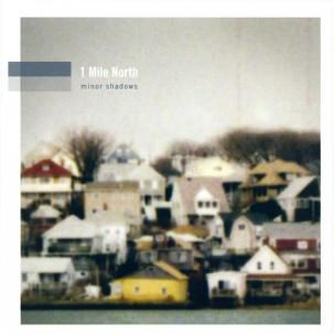1 Mile North: Minor Shadows CD